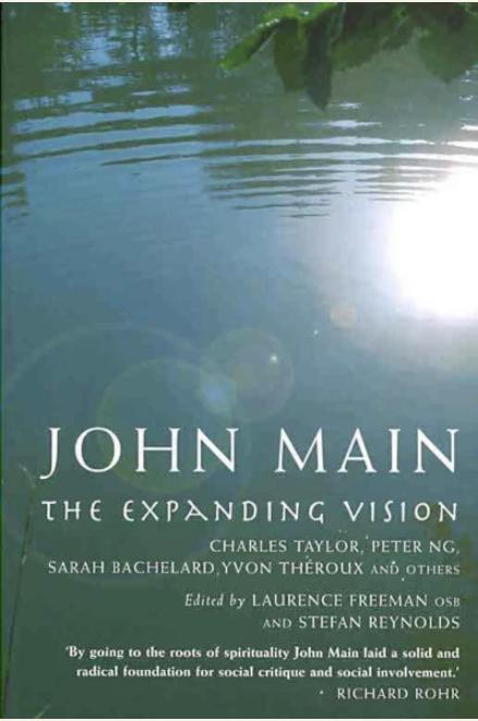 John Main - The Expanding Vision